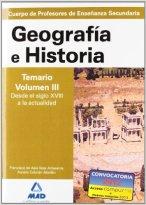 Cuerpo de profesores de enseñanza secundaria. Geografía e historia. Temario. Volumen iii. Desde el siglo xviii a la actualidad (Profesores Eso
