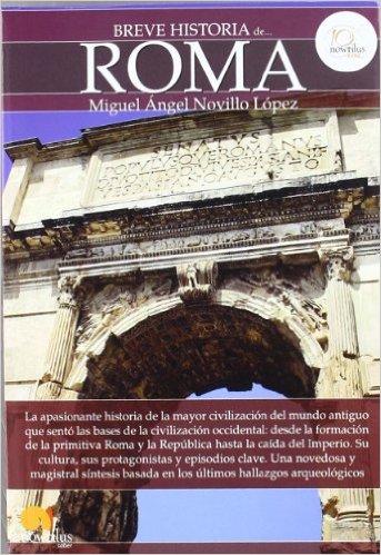 Breve historia de Roma Tapa blanda – 1 feb 2012 de Miguel Ángel Novillo López