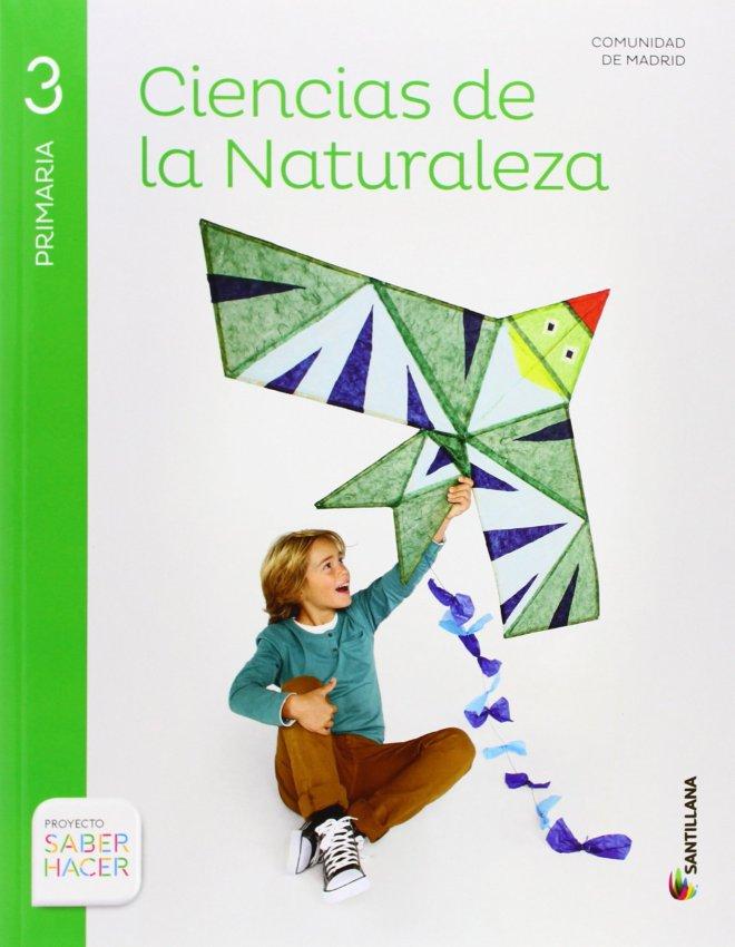 CIENCIAS DE LA NATURALEZA MADRID 3 PRIMARIA SABER HACER