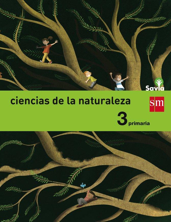 Ciencias de la naturaleza. 3 Primaria. Savia Tapa blanda