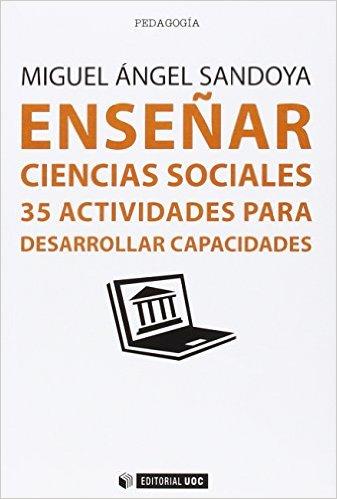 Enseñar ciencias sociales. 35 actividades para desarrollar capacidades