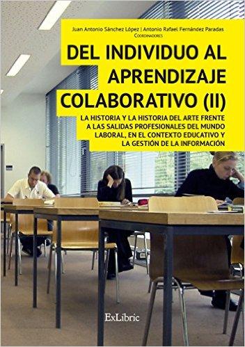 Del individuo al aprendizaje colaborativo II historia arte educacion salidas laborales empleo