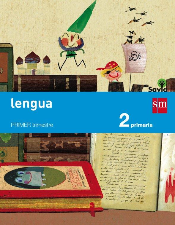 Lengua. 2 Primaria. Savia Tapa blanda – 1 may 2015 de Begoña Oro Pradera (Autor), Paloma Muiña Merino (Autor), Carmen Gil (Autor), Elvira Menéndez (Autor), Sara Álvarez