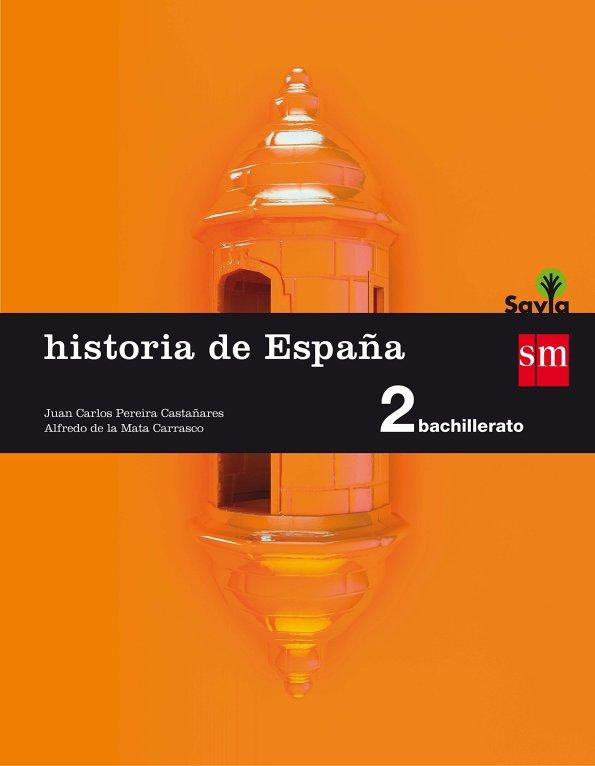 Historia de España. 2 Bachillerato. Savia sm libro de texto