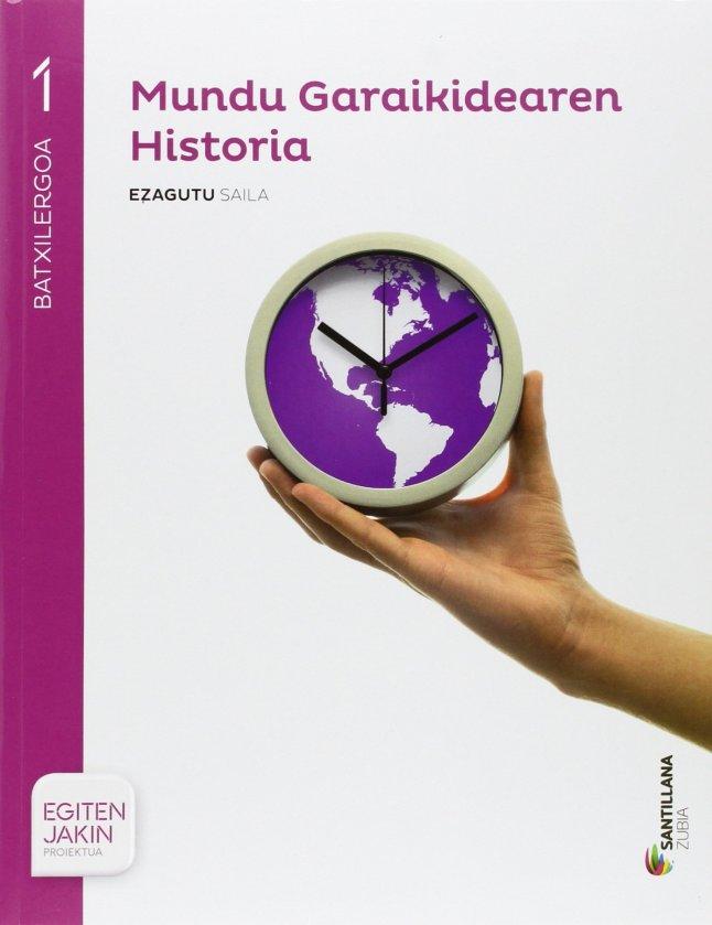 HISTORIA MUNDO CONTEMPORANEO 1 BACHILLERATO ZUBIA (Euskera) Santillana